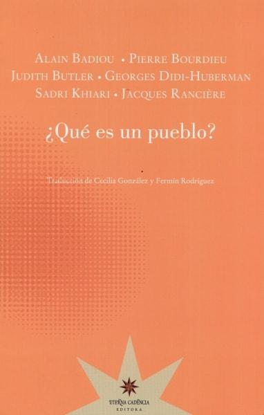 Libro: ¿Qué es un pueblo? - Autor: Alain Badiou - Isbn: 9789877120356