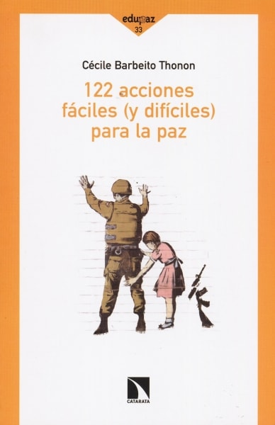 Libro: 122 acciones fáciles (y difíciles) para la paz - Autor: Cécile Barbeito Thonon - Isbn: 9788490971062