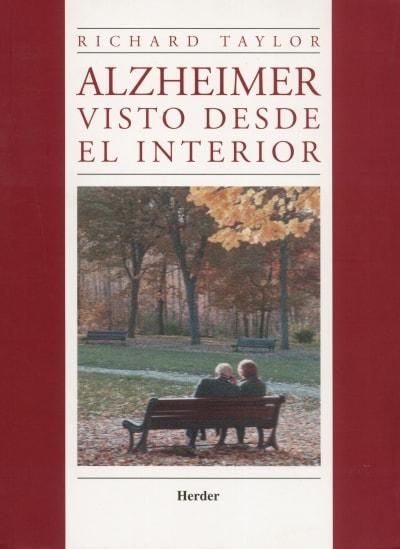 Libro: Alzheimer visto desde el interior - Autor: Richard Taylor - Isbn: 9786077727071