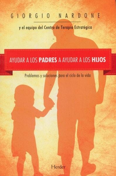 Libro: Ayudar a los padres a ayudar a los hijos. - Autor: Giorgio Nardone - Isbn: 9788425433887