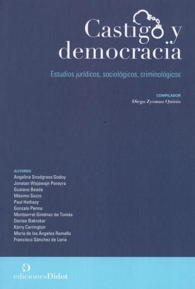 Libro: Castigo y democracia. Estudios jurídicos, sociológicos, criminológicos - Autor: Diego Zysman Quirós - Isbn: 9789873620324