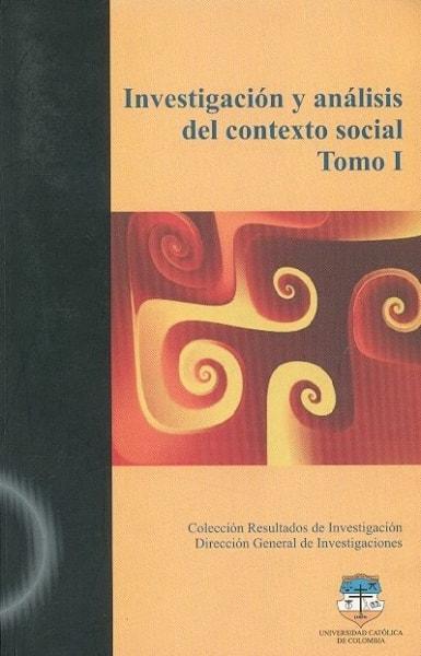 Libro: Investigación y análisis del contexto social. Tomo I. - Autor: Varios - Isbn: 9789588465005