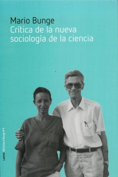 Libro: Crítica de la nueva sociología de la ciencia - Autor: Mario Bunge - Isbn: 9788492422821
