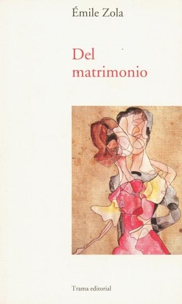Libro: Del matrimonio - Autor: Émile Zola - Isbn: 9788492755639