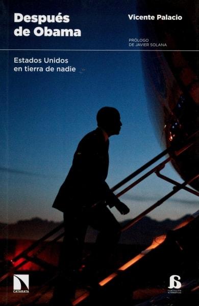 Libro: Después de obama. Estados unidos en tierra de nadie - Autor: Vicente Palacio - Isbn: 9788490971406
