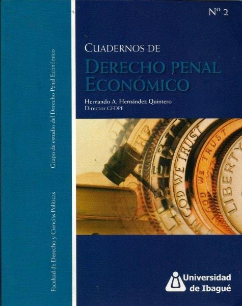 Cuadernos de derecho penal económico n° 2 - Hernando Antonio Hernández Quintero - 9789588028729