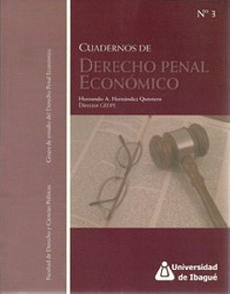 Cuadernos de derecho penal económico n° 3 - Hernando Antonio Hernández Quintero - 9789588028804