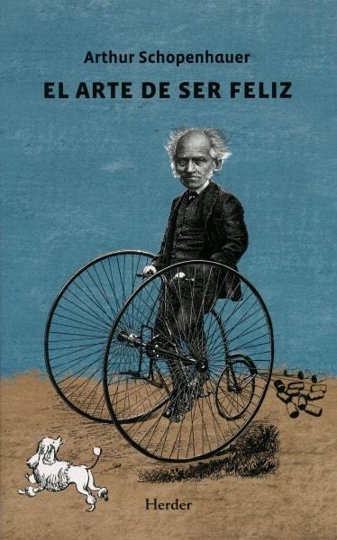 Libro: El arte de ser feliz - Autor: Arthur Shopenhauer - Isbn: 9788425438929