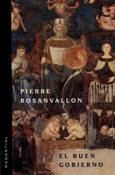 Libro: El buen gobierno - Autor: Pierre Rosanvallon - Isbn: 9789875002173