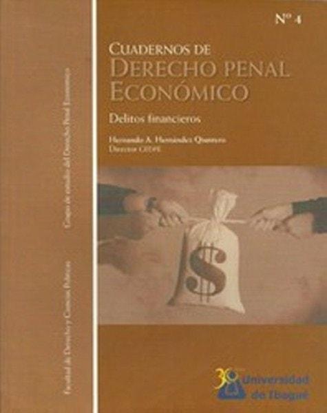 Cuadernos de derecho penal económico n° 4 - Hernando Antonio Hernández Quintero - 9789587540062
