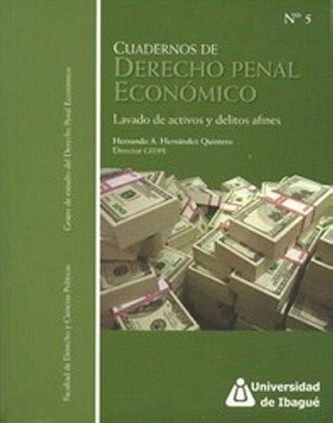 Cuadernos de derecho penal económico n° 5 - Hernando Antonio Hernández Quintero - 9789587540321