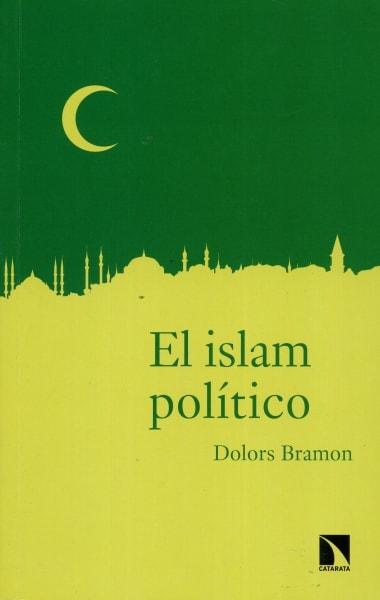 Libro: El islam político - Autor: Dolors Bramon - Isbn: 9788490973042