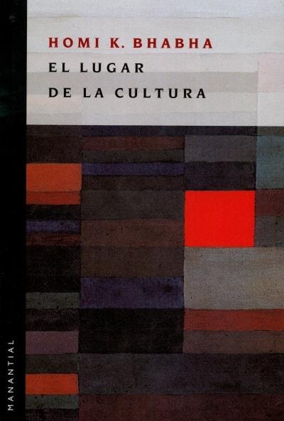 Libro: El lugar de la cultura - Autor: Homi K. Bhabha - Isbn: 9789875000742