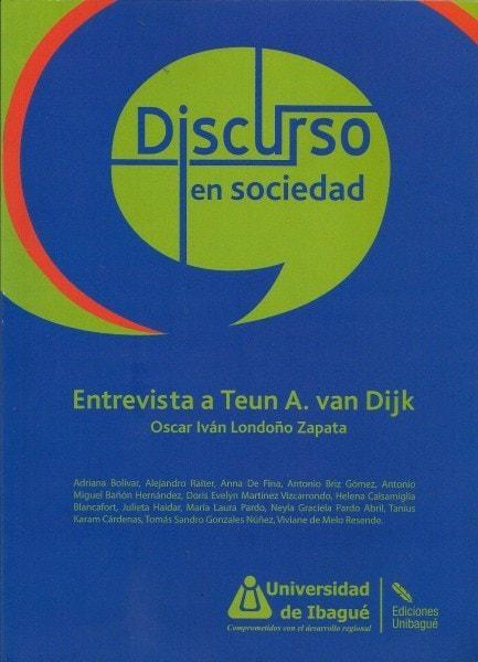 Discurso en sociedad entrevista a teun a. Van dijk - Oscar Iván Londoño Zapata - 9789587541052