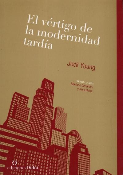 Libro: El vértigo de la modernidad tardía - Autor: Jock Young - Isbn: 9789872693633