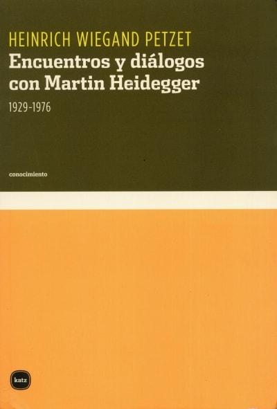 Libro: Encuentros y diálogos con martin heidegger. 1929-1976 - Autor: Heinrich Wiegand Petzet - Isbn: 9788496859029