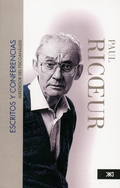 Libro: Escritos y conferencias. Alrededor del psicoanálisis - Autor: Paul Ricoeur - Isbn: 9786070301131