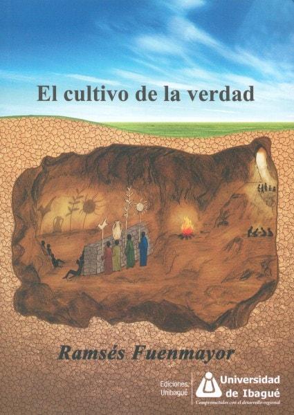 El cultivo de la verdad - Ramsés Fuenmayor - 9789587542059