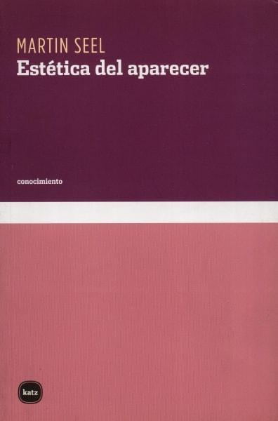 Libro: Estética del aparecer - Autor: Martín Seel - Isbn: 9788492946143