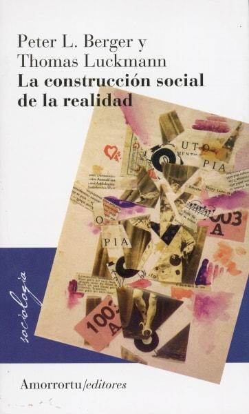 Libro: La construcción social de la realidad - Autor: Peter L. Berger - Isbn: 9789505180097