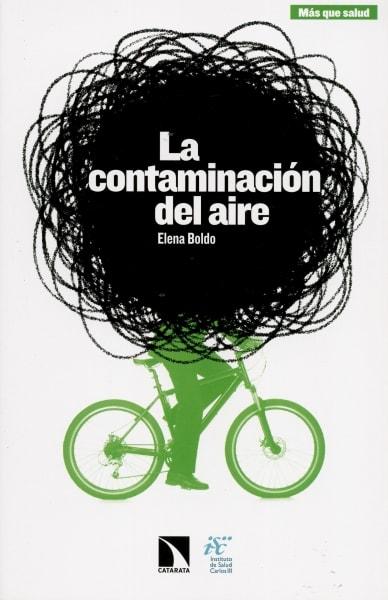 Libro: La contaminación del aire - Autor: Elena Boldo - Isbn: 9788490972281
