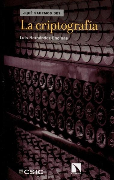 Libro: La criptografía - Autor: Luis Hernández Encinas - Isbn: 9788490971079