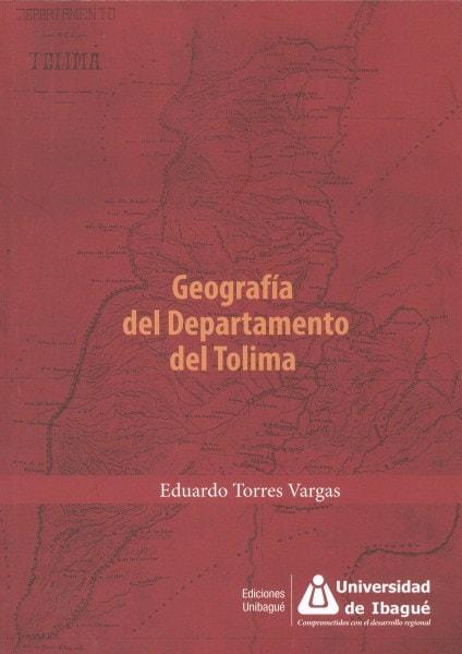 Geografía del departamento del tolima - Eduardo Torres Vargas - 9789587542110