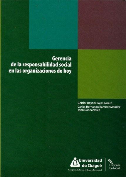 Gerencia de la responsabilidad social en las organizaciones de hoy - Geisler Dayani Rojas Forero - 9789587541014