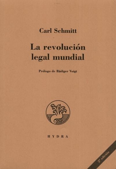 Libro: La revolución legal mundial - Autor: Carl Schmitt - Isbn: 9789872984939