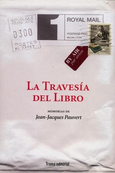 Libro: La travesía del libro - Autor: Jean-jacques Pauvert - Isbn: 9788492755448