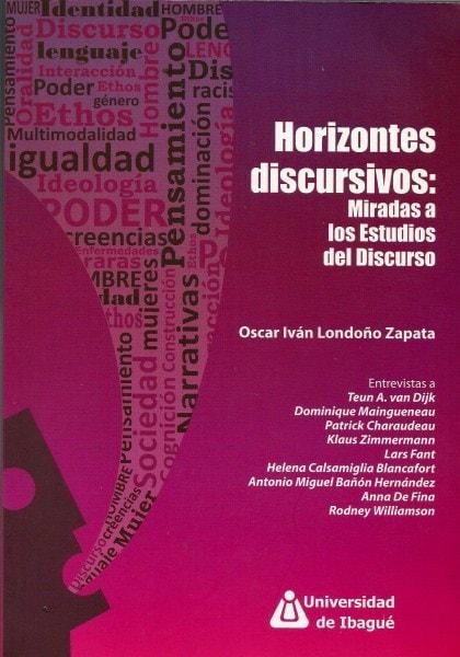 Horizontes discursivos: miradas a los estudios del discurso - Oscar Ivan Londoño Zapata - 9789587540369