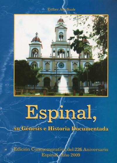 Libro: Espinal. Su génesis e historia - Autor: Esther Abi-saab - Isbn: 9789584461339