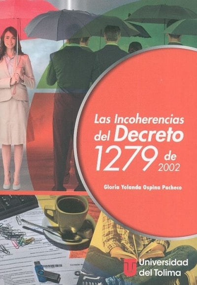 Libro: Las incoherencias del decreto 1279 de 2002 - Autor: Gloria Yolanda Ospina Pacheco - Isbn: 9789588932293