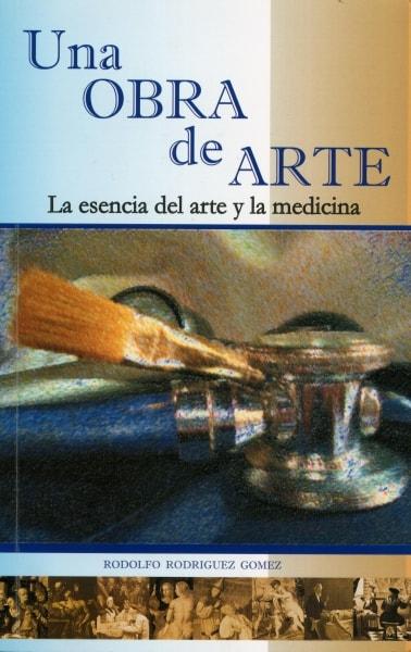 Libro: Una obra de arte - Autor: Rodolfo Rodriguez Gomez - Isbn: 9789584471086