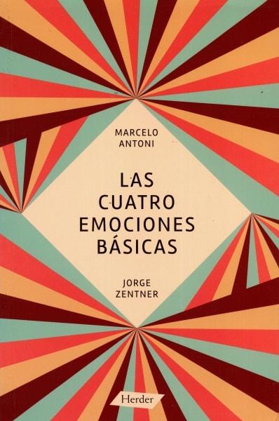 Libro: Las cuatro emociones básicas - Autor: Jorge Zentner - Isbn: 9788425431241