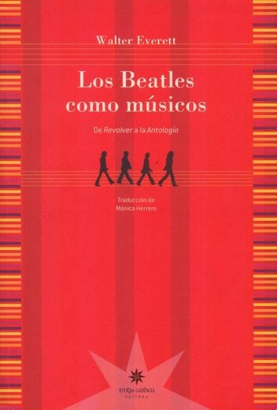 Libro: Los beatles como músicos de revolver a la antología - Autor: Walter Everett - Isbn: 9789871673223