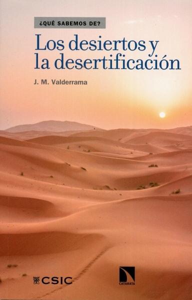 Libro: Los desiertos y la desertificación - Autor: Jaime Martínez Valderrama - Isbn: 9788490973110
