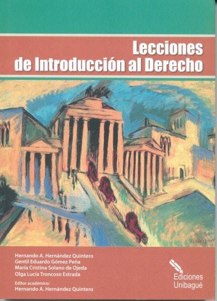 Lecciones de introducción al derecho - Hernando Antonio Hernández Quintero - 9789587541335