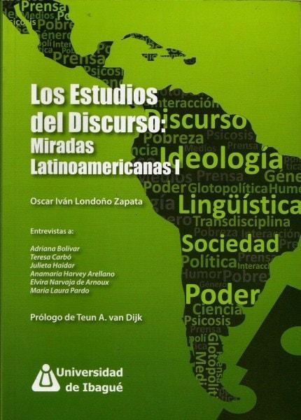 Los estudios del discurso: miradas latinoamericanas i - Oscar Iván Londoño Zapata - 9789587540550