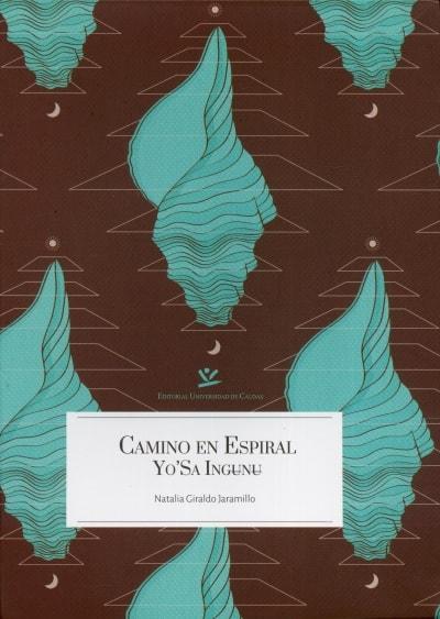 Libro: Caminos en espiral - Autor: Natalia Giraldo Jaramillo - Isbn: 9789587590760