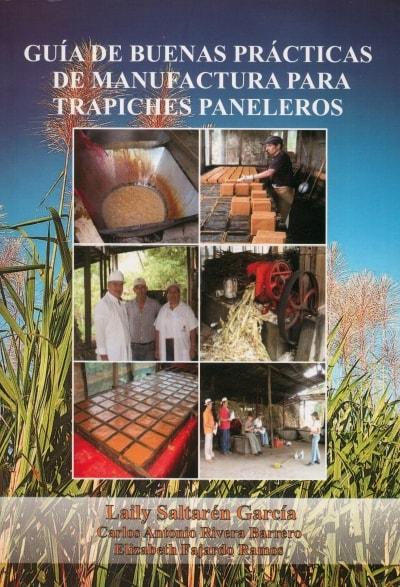 Libro: Guía de buena prácticas de manufactura para trapiches paneleros - Autor: Laily Saltarén García - Isbn: 9789588596983