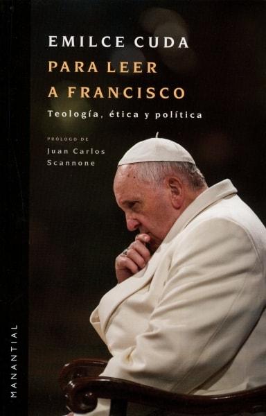 Libro: Para leer a francisco. Teología, ética y política - Autor: Emilce Cuda - Isbn: 9789875002180