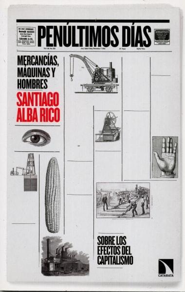 Libro: Penúltimos días. Mercancías, máquinas y hombres - Autor: Santiago Alba Rico - Isbn: 9788490971130