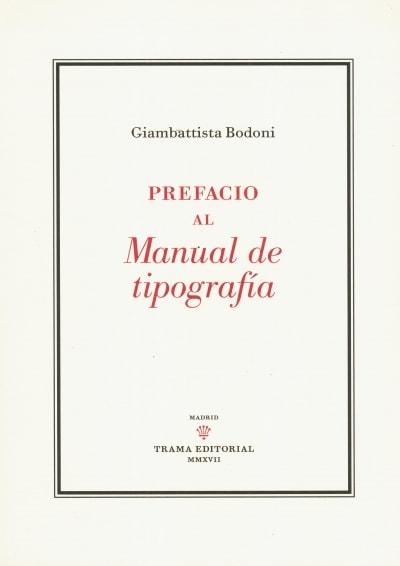 Libro: Prefacio al manual de tipografía - Autor: Giambattista Bodoni - Isbn: 9788494569333