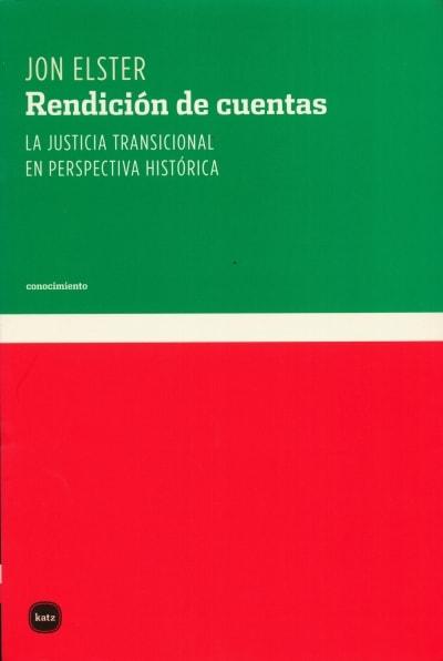Libro: Rendición de cuentas. La justicia transicional en perspectiva histórica - Autor: Jon Elster - Isbn: 9788493518752