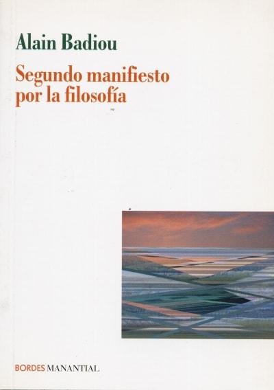 Libro: Segundo manifiesto por la filosofía - Autor: Alain Badiou - Isbn: 9789875001411