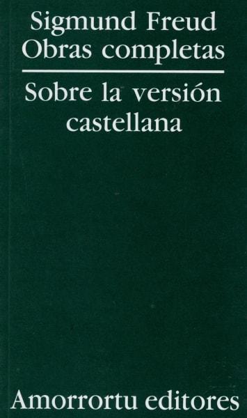 Libro: Sobre la versión castellana. Sigmund freud obras completas - Autor: Sigmund Freud - Isbn: 9505185766