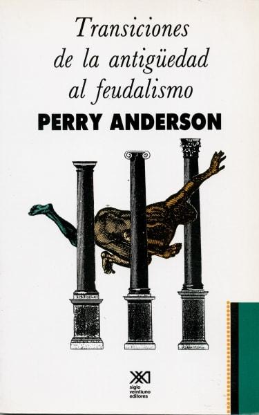 Libro: Transiciones de la antigüedad al feudalismo - Autor: Perry Anderson - Isbn: 9789682117207