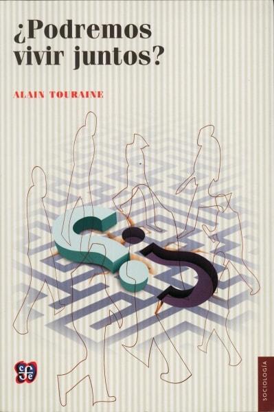 Libro: ¿Podremos vivir juntos? - Autor: Alain Touraine - Isbn: 9789681662226