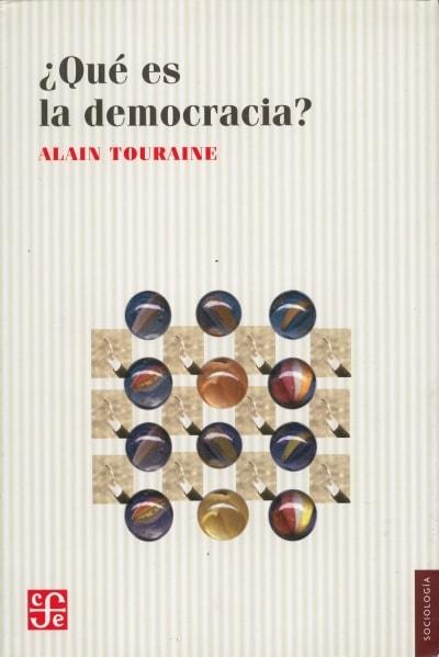 Libro: ¿Qué es la democracia? - Autor: Alain Touraine - Isbn: 9789681662196